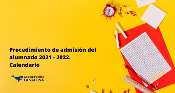 Calendario Proceso De Admisión Del Alumnado 2021 – 2022