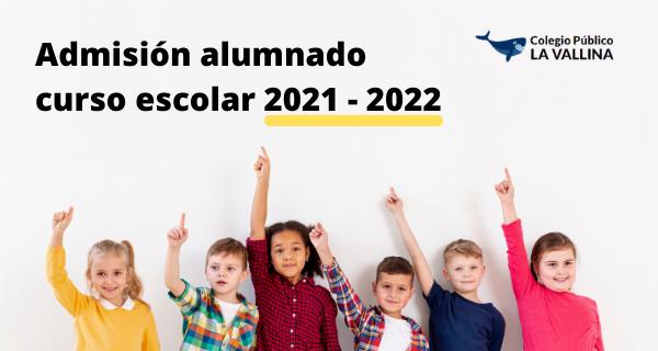 INSTRUCCIONES PARA LA ADMISIÓN DE ALUMNADO DEL PRÓXIMO CURSO 2021 – 2022